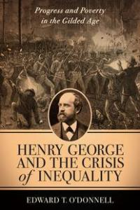 Henry George and the Crisis of Inequality Book Cover